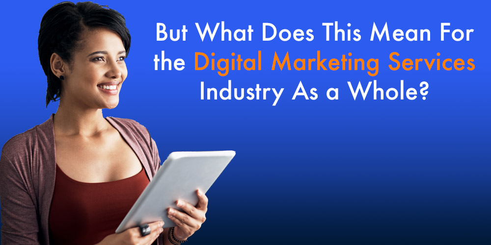 What Does this mean for Digital Marketing Services 1000x500
